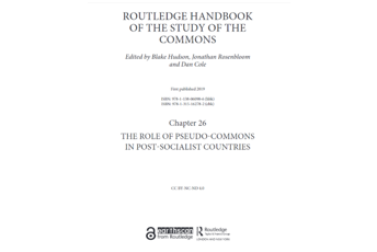 Routledge Handbook of the Study of the Commons: Chapter on Pseudo-Commons in Post-Socialist Countries by Insa Theesfeld available open access now